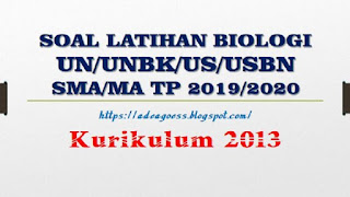Download Soal Latihan BIOLOGI UN/UNBK/US/USBN SMA/MA Beserta Kunci Jawaban