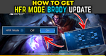 How To Get HFR Mode In Mobile Legends Brody Patch