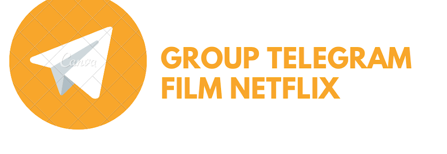 Group Telegram Film Netflix, Link Cek Disini