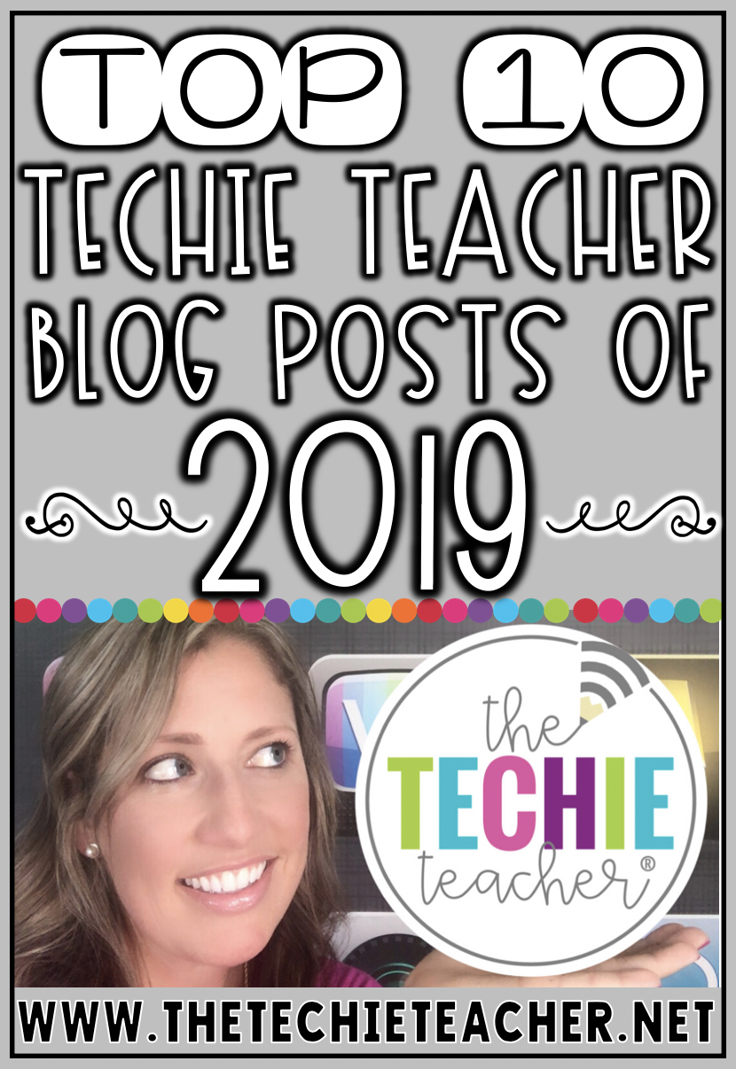Top 10 Techie Teacher Blog Posts of 2019: tech tips, tech tools, apps, add-on, ideas for the Google Classroom and so much more are included in this list of technology integration ideas for the elementary classroom.