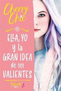 Ella, yo y la gran idea de ser valientes | Valientes #1 | Cherry Chic | Montena