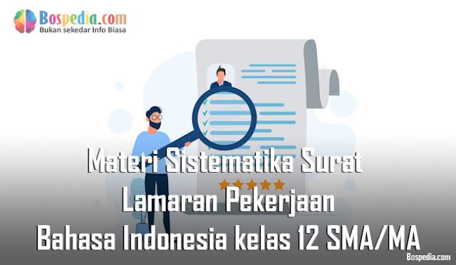 Materi Sistematika Surat Lamaran Pekerjaan Mapel Bahasa Indonesia kelas 12 SMA/MA