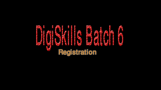 DigiSkills Course Batch 6  Registration