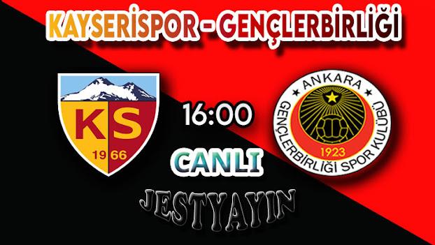 Kayserispor - Gençlerbirliği canlı maç izle