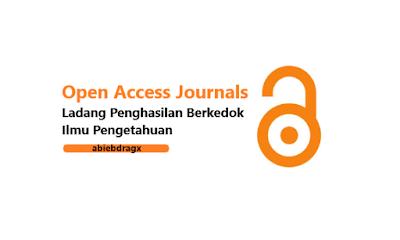 Open access journals, apa itu OA? apa itu open access jornals? journal predatory, beall's list, google scholar, scopus, jurnal international, sinta, index jurnal, saluran index jurnal, jurnal terakreditasi. Open Access Journals adalah Ladang Industri, Modal, dan Uang yang Berkedok Ilmu Pengetahuan. abiebdragx.