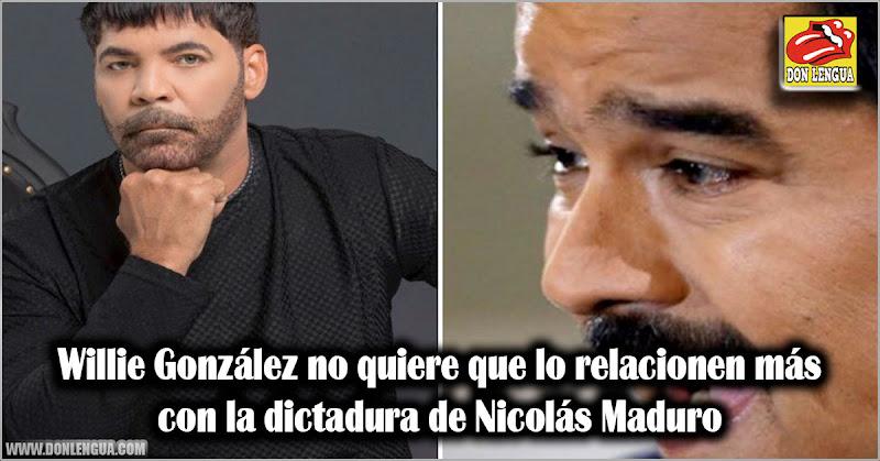 Willie González no quiere que lo relacionen más con la dictadura de Nicolás Maduro