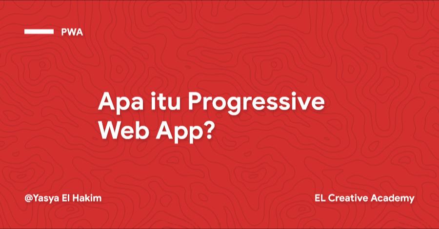 Apa itu Progressive Web App?