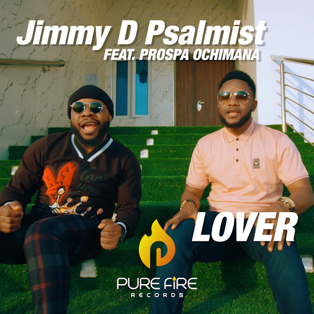 [Official Video] Lover – Jimmy D Psalmist Ft. Prospa Ochimana