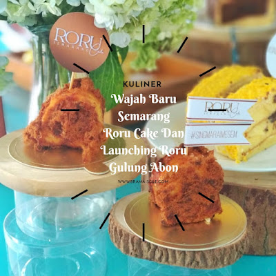 Wajah Baru Semarang Roru Cake Dan Launching Roru Gulung Abon