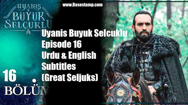 Uyanis Buyuk Selcuklu Episode 16 Urdu & English Subtitles (Great Seljuks)