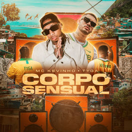 Mc Kevinho - Corpo Sensual (feat Tyga) (Funk) [Download]