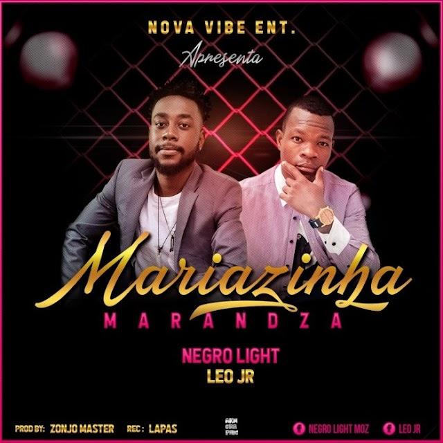 Negro Light & Léo Júnior -  Mariazinha Marandza [Prod. Zonjo Beats] [Pandza] (2o19)
