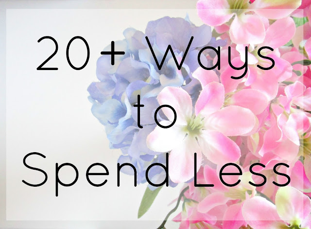 20+ Ways to Spend Less from Courtney's Little Things