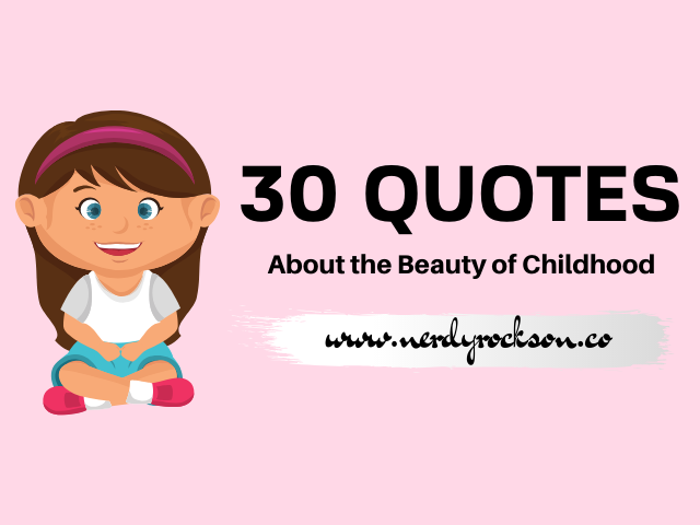 30 Collections of Quotes About the Beauty of Childhood