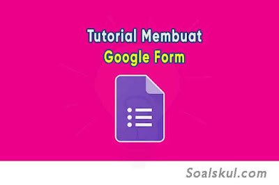 tutorial membuat google form