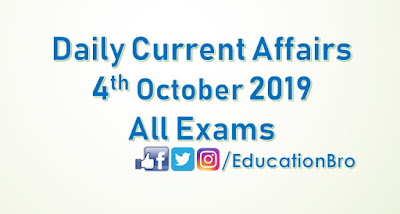 Daily Current Affairs 4th October 2019 For All Government Examinations
