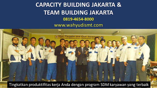 CAPACITY BUILDING JAKARTA & TEAM BUILDING JAKARTA, modul pelatihan mengenai CAPACITY BUILDING JAKARTA & TEAM BUILDING JAKARTA, tujuan CAPACITY BUILDING JAKARTA & TEAM BUILDING JAKARTA, judul CAPACITY BUILDING JAKARTA & TEAM BUILDING JAKARTA, judul training untuk karyawan JAKARTA, training motivasi mahasiswa JAKARTA, silabus training, modul pelatihan motivasi kerja pdf JAKARTA, motivasi kinerja karyawan JAKARTA, judul motivasi terbaik JAKARTA, contoh tema seminar motivasi JAKARTA, tema training motivasi pelajar JAKARTA, tema training motivasi mahasiswa JAKARTA, materi training motivasi untuk siswa ppt JAKARTA, contoh judul pelatihan, tema seminar motivasi untuk mahasiswa JAKARTA, materi motivasi sukses JAKARTA, silabus training JAKARTA, motivasi kinerja karyawan JAKARTA, bahan motivasi karyawan JAKARTA, motivasi kinerja karyawan JAKARTA, motivasi kerja karyawan JAKARTA, cara memberi motivasi karyawan dalam bisnis internasional JAKARTA, cara dan upaya meningkatkan motivasi kerja karyawan JAKARTA, judul JAKARTA, training motivasi JAKARTA, kelas motivasi JAKARTA