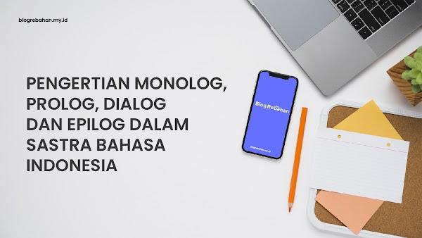 Pengertian dan Fungsi Dialog, Monolog, Epilog dan Prolog dalam Sastra Bahasa Indonesia