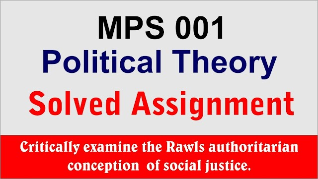 Critically examine the Rawls authoritarian conception of social justice.