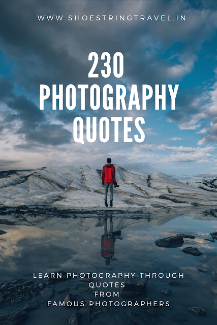 Quotes on Photography by Famous Photographers #PhotographyQuotes #Photography #Quotes #Photographer