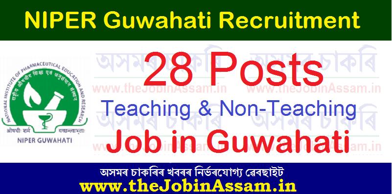 NIPER Guwahati Recruitment 2021: Apply for 28 Teaching And Non-Teaching Vacancy