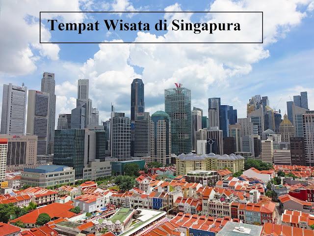4 tempat wisata favorit di Singapore