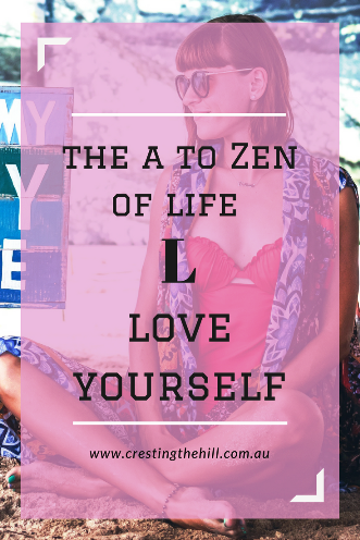 #AtoZChallenge - 2018 and L for Love Yourself