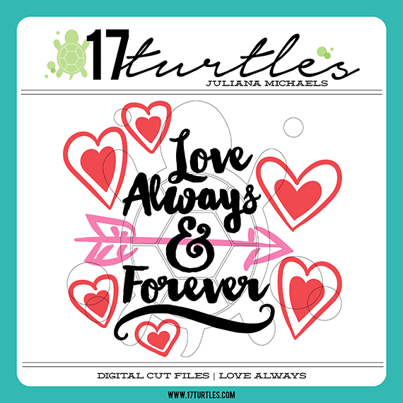 17turtles Digital Cut Files Love Always