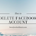 Delete Facebook Account Forever Right Now | Delete my Facebook account | Delete Fb Account Permanently