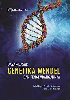 DASAR-DASAR GENETIKA MENDEL DAN PENGEMBANGANNYA