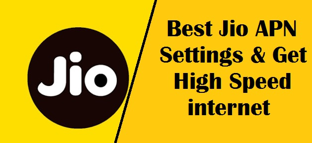 Jio APN Settings for Fast Internet – Jio 4G LTE APN Settings