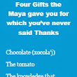 Four Gifts the Maya gave you for which you have never said Thank You | xocola'j