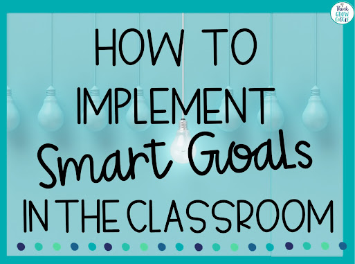 how to implement smart goals in the classroom