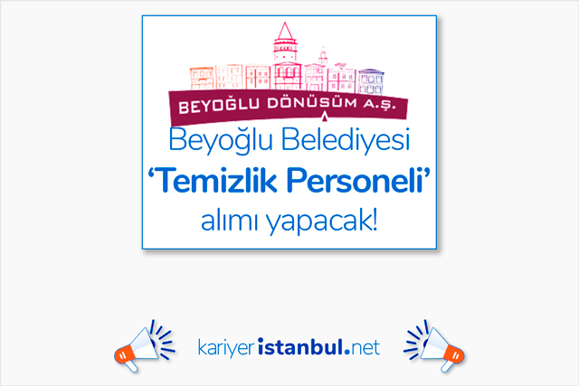 Beyoğlu Belediyesi bina içi temizlik elemanı alımı için iş ilanı yayınladı. İlana kimler başvurabilir? Detaylar kariyeristanbul.net'te!