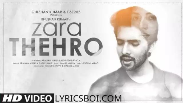 Zara thehro Lyrics armaan Malik ft tulsi Kumar