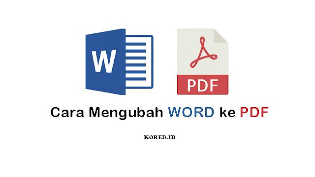 Cara Mengubah WORD ke PDF Paling Mudah Terbaru
