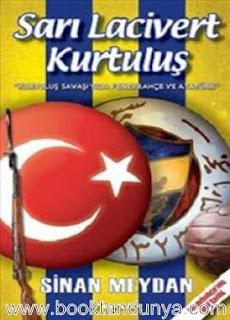 Sinan Meydan - Sarı Lacivert Kurtuluş - Kurtuluş Savaşı'nda Fenerbahçe ve Atatürk