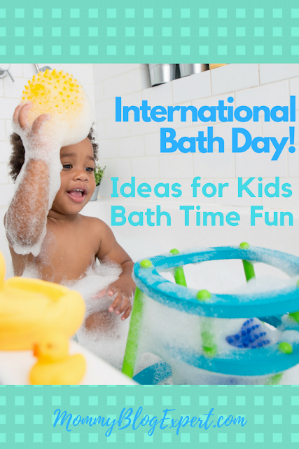 International Bath Day Kids Bath Time Ideas