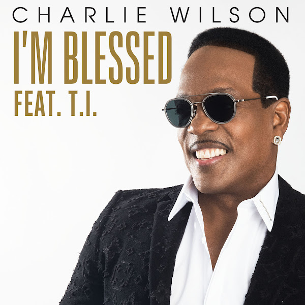 Charlie Wilson - I'm Blessed (feat. T.I.) - Single Cover