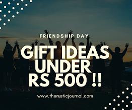 Friendship Day Gift Ideas Under Rs 500 !!