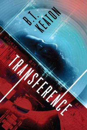 Transference (B.T. Keaton)