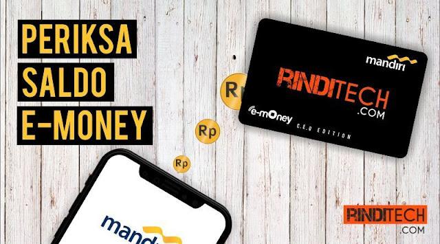 Cara Lengkap Cek Saldo e Money di HP, ATM, dan Minimarket