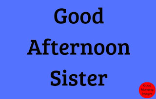 good afternoon Sister images