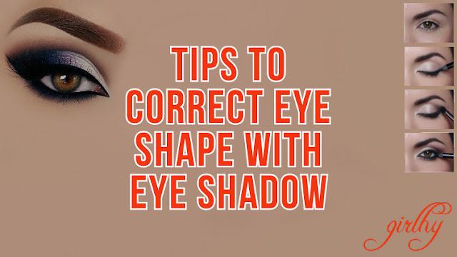 Tips to Correct Eye Shape with Eye Shadow