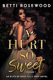 REVIEW: A HURT SO SWEET VOL.1 (Elite of Eden Falls Prep #1) BY BETTI ROSEWOOD