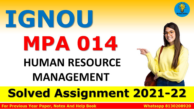 MPA 014 HUMAN RESOURCE MANAGEMENT Solved Assignment 2021-22
