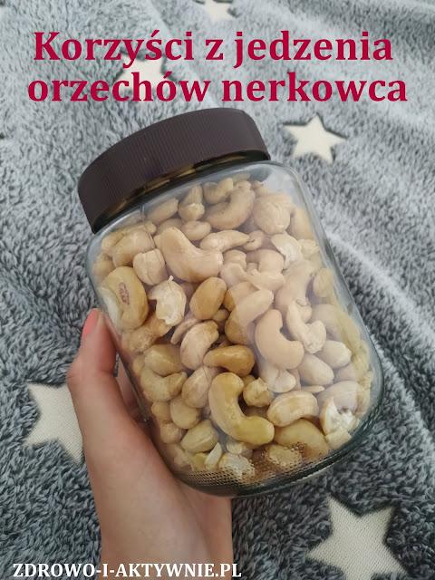 Korzyści z jedzenia orzechów nerkowca