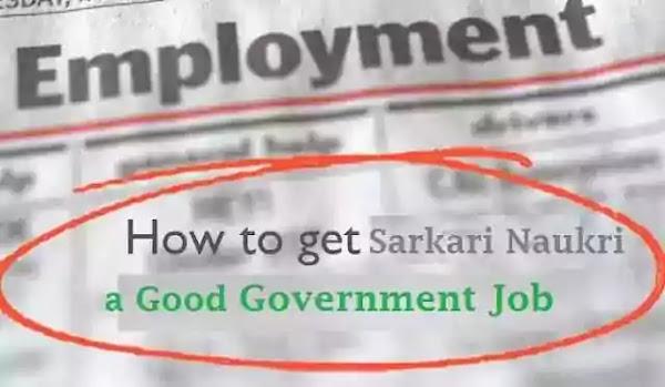 How to get Sarkari-Naukri Government-Job in India?