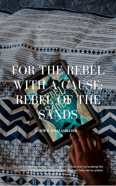 For the Rebel With a Cause, a book review of Rebel of the Sands by Alwyn Hamilton| Read it on www.itsalamb.com