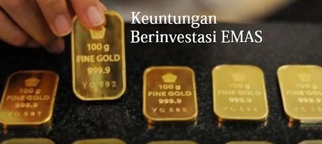 Apa Saja Keuntungan Investasi Emas? Simak Disini!